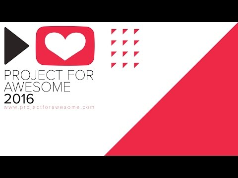 Project for Awesome 2016 : The Against Malaria Foundation