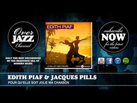 Edith Piaf & Jacques Pills - Pour qu'elle soit jolie ma chanson mp3