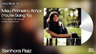 Roberta Miranda - Meu Primeiro Amor/You're Going To - Senhora Raiz - [Áudio Oficial]