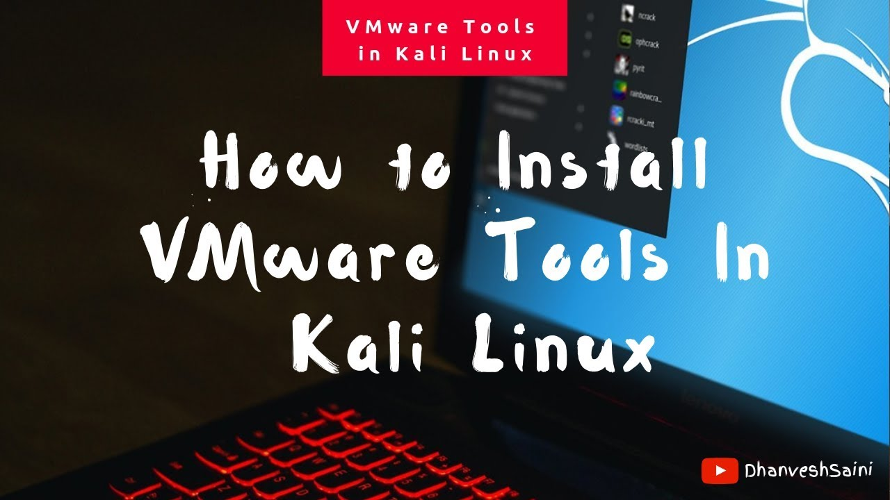 How to install VMware Tools in Kali Linux 2019