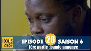 IDOLES - saison 6 - épisode 26 ( 1ère partie ) : la bande annonce
