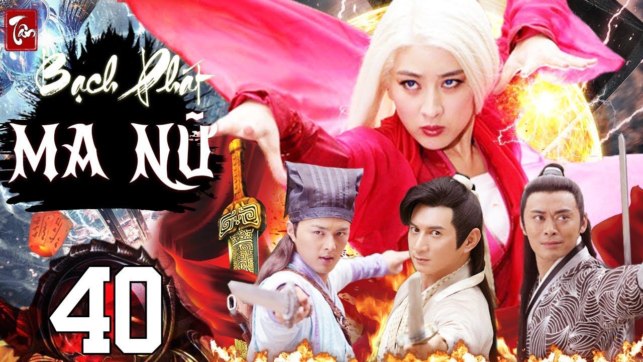 Phim Kiếm Hiệp 2020 Thuyết Minh | Tân Bạch Phát Ma Nữ – Tập 40  | Phim Bộ Trung Quốc 2020 | Tóm tắt các thông tin liên quan đến xem phim nữ hiệp sĩ tóc trắng bản đẹp chính xác