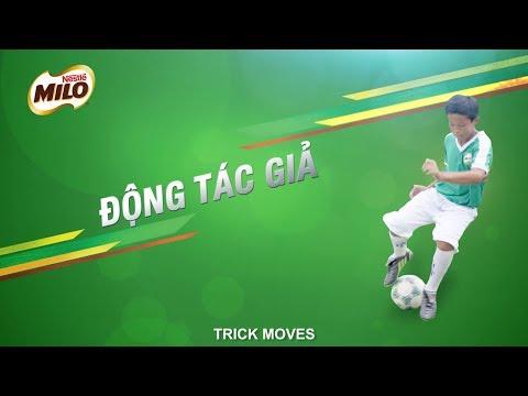 Clip kỹ thuật bóng đá cơ bản - Động tác giả - Nestle Milo