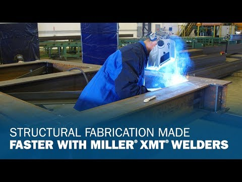 Structural Fabrication Made Faster With Miller XMT Welders