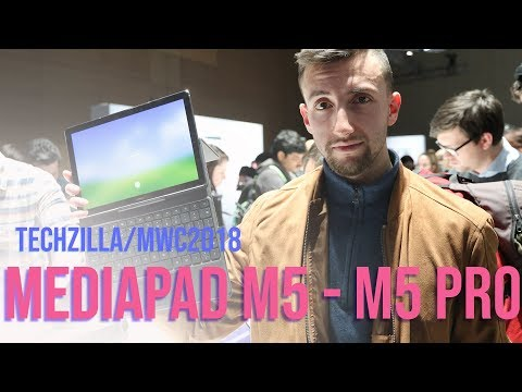 Un mix di Android e Windows - Huawei Mediapad M5 e M5 Pro Hands-on - MWC 2018