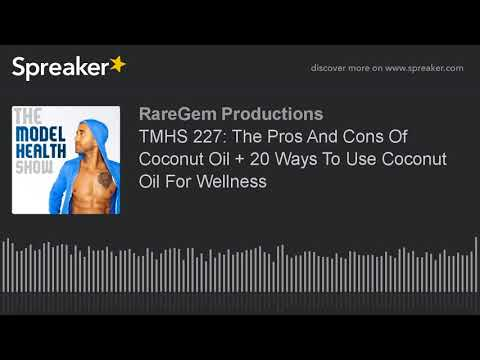 TMHS 227: The Pros And Cons Of Coconut Oil + 20 Ways To Use Coconut Oil For Wellness