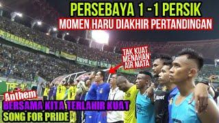 Download Mp3 Bikin Terharu.!! Suasana Song For Pride Diakhir Pertandingan Persebaya Vs Persik