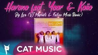 Descarca Havana feat. Yaar & Kaiia - Big Love (DJ Mephisto & Festum Music Remix)