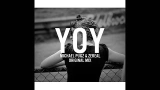 Michael Pugz & Zereal - Yoy (Original Mix)[MASTERED]