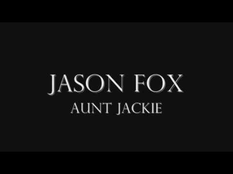 Jason Fox Aunt Jackie **WITH LYRICS**