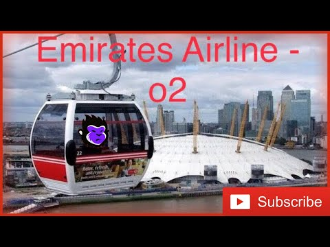 Emirates Air Line & The O2 , London's first cable car