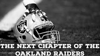 The Next Chapter Of The Oakland Raiders