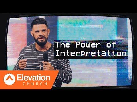 The Power of Interpretation | Triggered | Pastor Steven Furtick