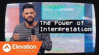 The Power of Interpretation | Pastor Steven Furtick
