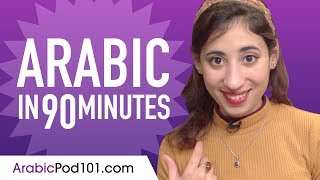 Learn Arabic in 90 Minutes - ALL the Arabic Basics You Need