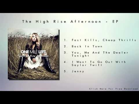 One Mile Left - The High Rise Afternoon -EP 2013 FULL ALBUM HD
