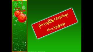 Decorating Christmas tree| Vlogmas