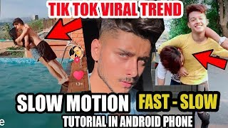 SLOW MOTION TRENDING TIK TOK TUTORIAL ! TikTok me Trending Slow Fast Video Kaise Banaye Professional