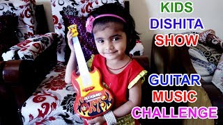 Dishita plays Toy Guitar Music Challenge and sing Kids Nursery rhymes Songs | Musical Guitar Toy