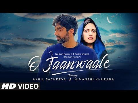 O Jaanwaale Video Song | Akhil Sachdeva, Himanshi Khurana| Kunaal Vermaa | New Songs