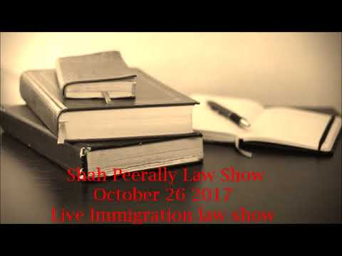 Immigration Law Radio Updates - October 26 2017