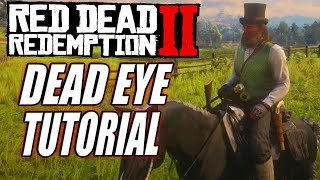 Red Dead Redemption 2 - COMPLETE DEAD EYE TUTORIAL