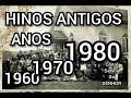 HINOS ANTIGOS 1960  1970  1980
