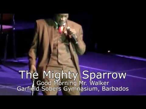 Good Morning Mr  Walker The Mighty Sparrow Live 2014