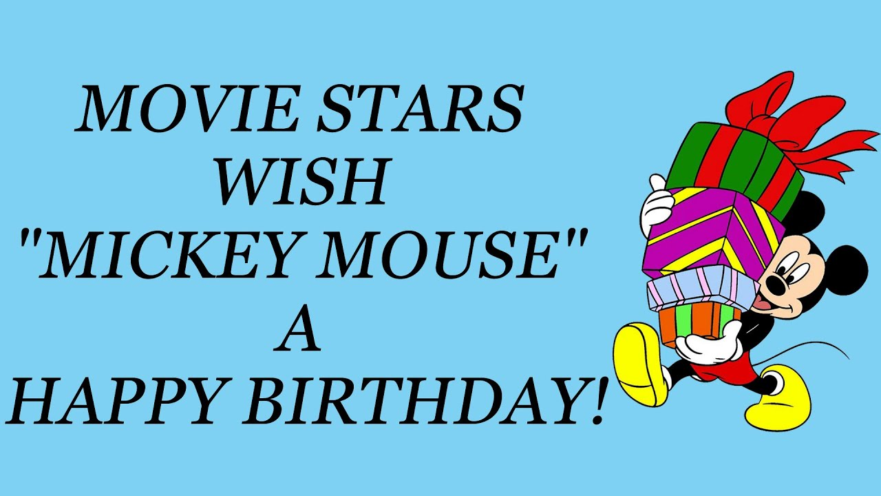Movie Stars Wish Mickey Mouse A Happy Birthday Youtube Mickey Mouse Wishing Happy Birthday