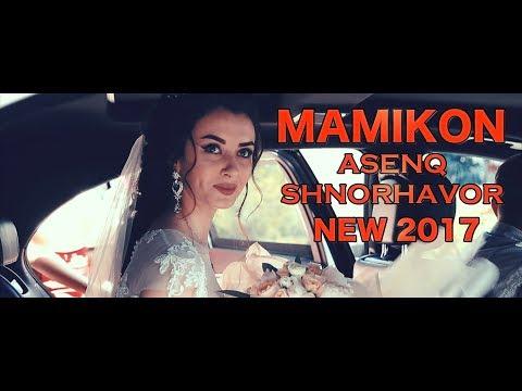 Mamikon - Asenq Shnorhavor