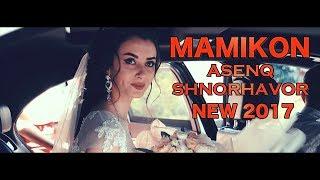 Mamikon - Asenq Shnorhavor (NEW 2017)