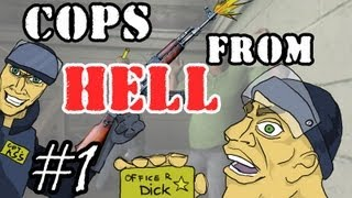 Cops from Hell [Episode 1] - Rookie mistakes