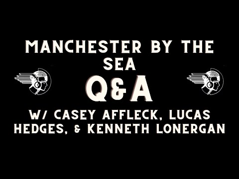 Manchester By The Sea Q & A Casey Affleck, Lucas Hedges, Kenneth Lonergan