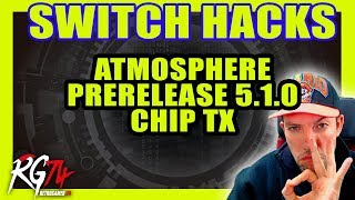 Switch Hacks - Atmosphere Prerelease 5.1.0 - Chip TX - RetroGamer Live