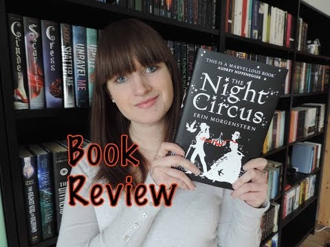 The Night Circus by Erin Morgenstern | Book Review NO SPOILERS