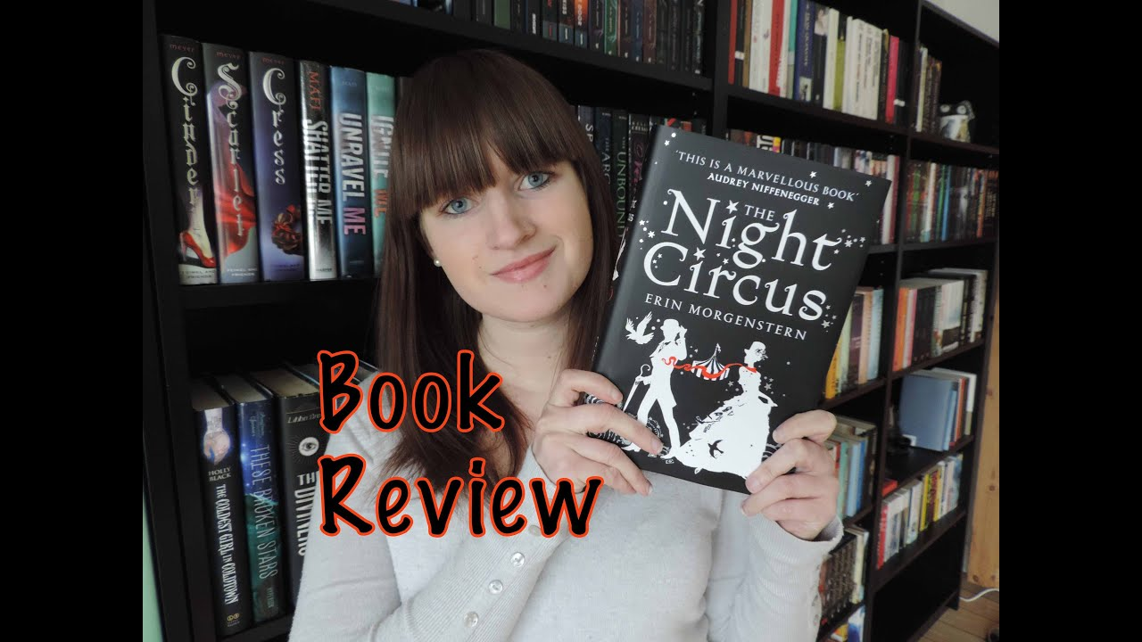 The Night Circus by Erin Morgenstern   Book Review NO SPOILERS   YouTube