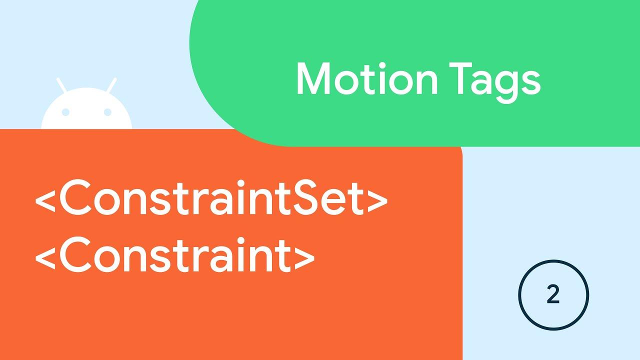 Motion Tags Ep2 - ConstraintSet + Constraint