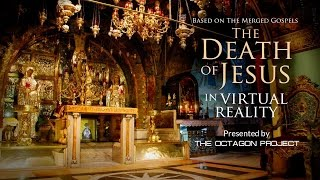 The Death of Jesus - The Easter Story in Virtual Reality - The Octagon Project