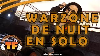 Tu as peur de la nuit ? Solo ? Top 1 ? - Warzone