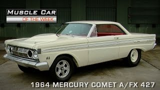 Muscle Car of the Week Video Episode #95: 1964 Mercury Comet A/FX 427