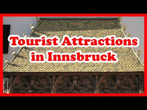 5 Top-Rated Tourist Attractions in Innsbruck | Austria Travel Guide
