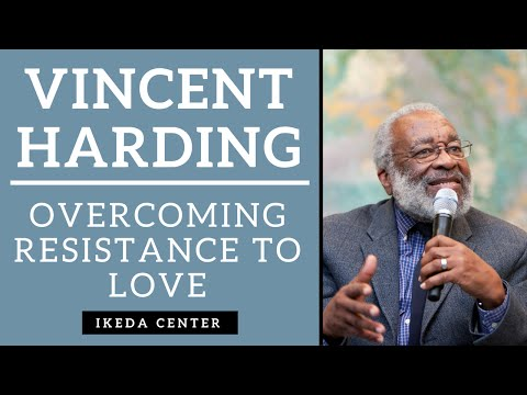 Vincent Harding - Overcoming Resistance to Love