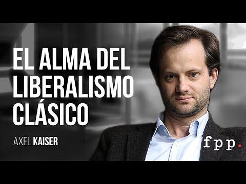 Axel Kaiser | El Alma del Liberalismo Clásico - Fundación Responsabilidad Intelectual