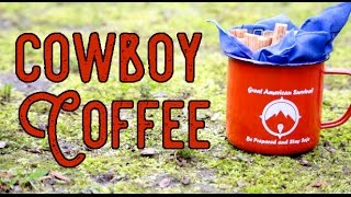 Cowboy Coffee Without The Grinds