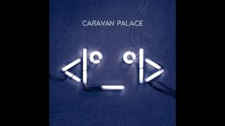Caravan Palace - I°_°I - Full Album Don't forget to like and to sub...