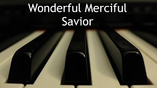 Wonderful Merciful Savior - piano instrumental cover with lyrics