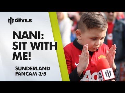 Nani:Sit With Me! | Manchester United 0-1 Sunderland | FANCAM (William)