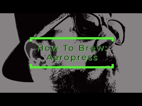 How to Brew Coffee with Aeropress