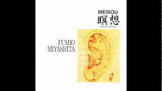 Fumio Miyashita -   A Region Of Stillness from Meisou (short ver.)