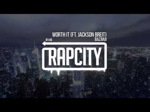 Bazanji - Worth It (Ft. Jackson Breit)